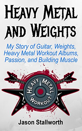Heavy Metal and Weights book by Jason Stallworth