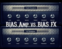 BIAS Amp vs BIAS FX