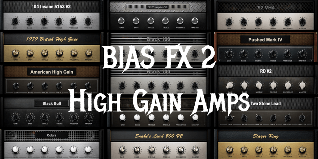 BIAS FX 2 high gain amps metal tones