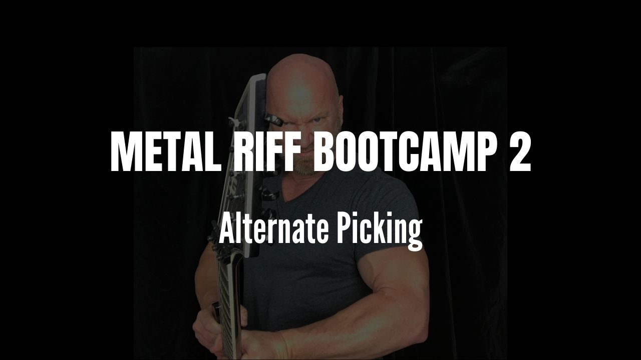 Metal Riff Bootcamp 2 - alternate picking